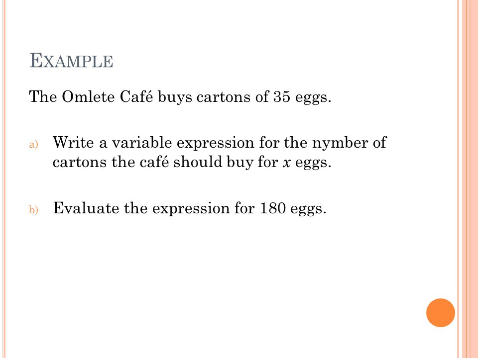 E XAMPLE The Omlete Café buys cartons of 35 eggs.