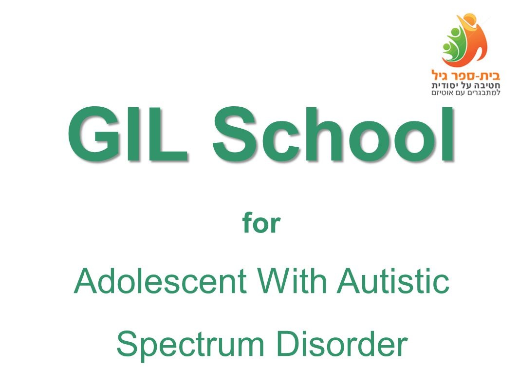 GIL School GIL School for Adolescent With Autistic Spectrum Disorder