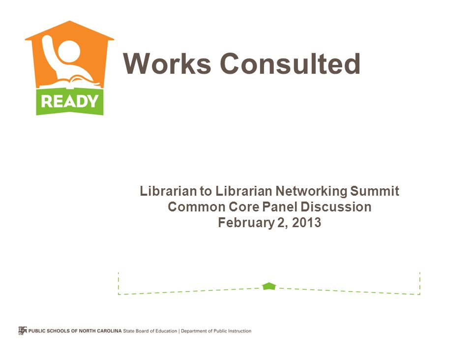 Librarian to Librarian Networking Summit Common Core Panel Discussion February 2, 2013 Works Consulted