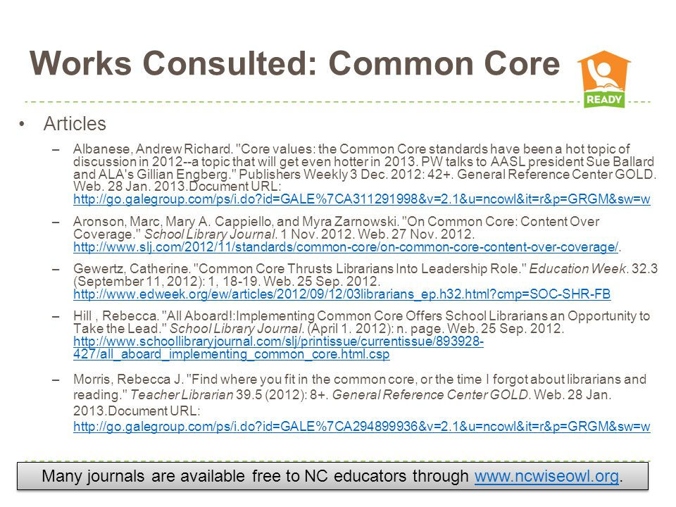 Works Consulted: Common Core Articles –Albanese, Andrew Richard.