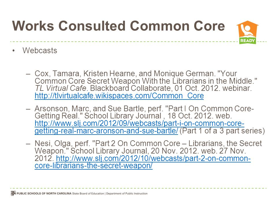 Works Consulted Common Core Webcasts –Cox, Tamara, Kristen Hearne, and Monique German.
