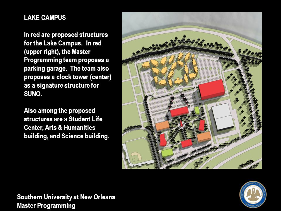 Southern University at New Orleans Master Programming LAKE CAMPUS In red are proposed structures for the Lake Campus.