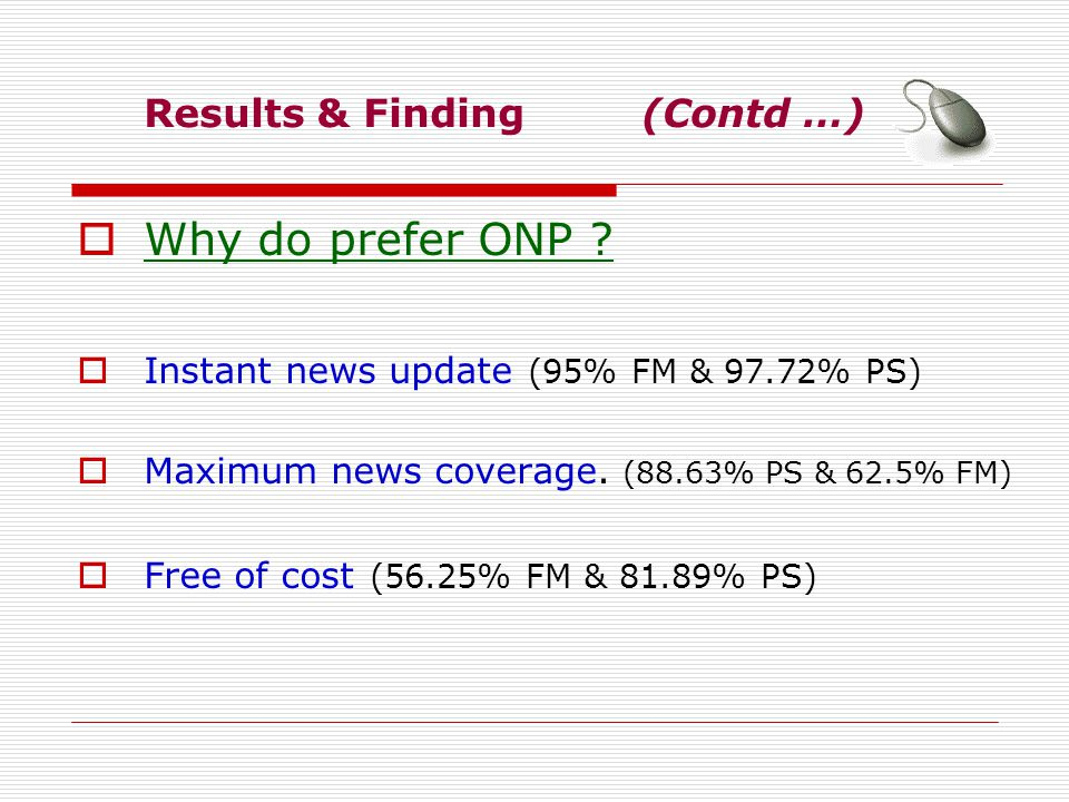 Results & Finding (Contd …) Why do prefer ONP .