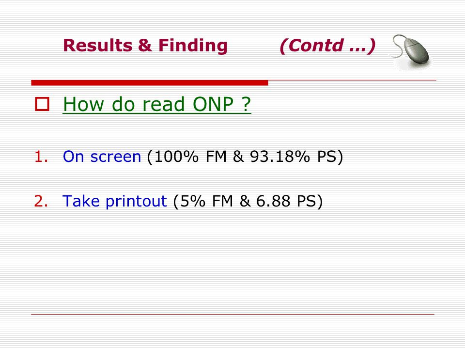 Results & Finding (Contd …) How do read ONP .