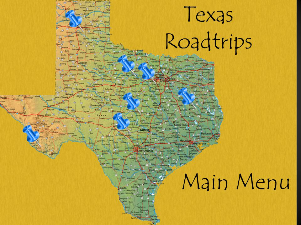 Texas Roadtrips Main Menu