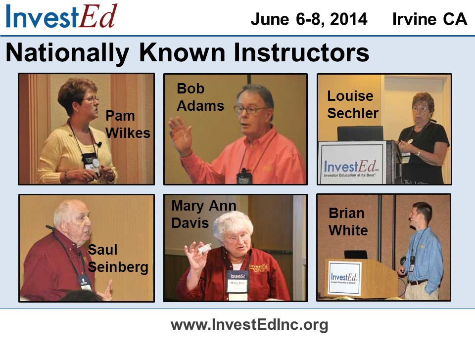 June 6-8, 2014 Irvine CA   Nationally Known Instructors Pam Wilkes Brian White Bob Adams Saul Seinberg Louise Sechler Mary Ann Davis
