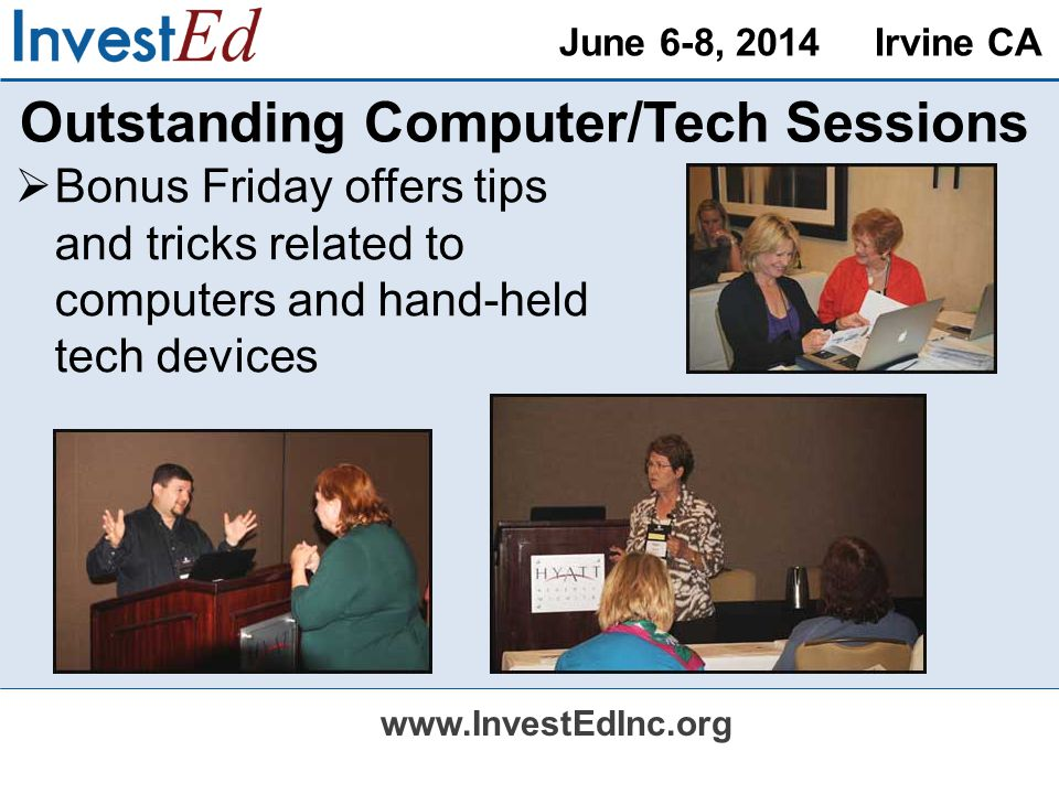 June 6-8, 2014 Irvine CA   Outstanding Computer/Tech Sessions Bonus Friday offers tips and tricks related to computers and hand-held tech devices