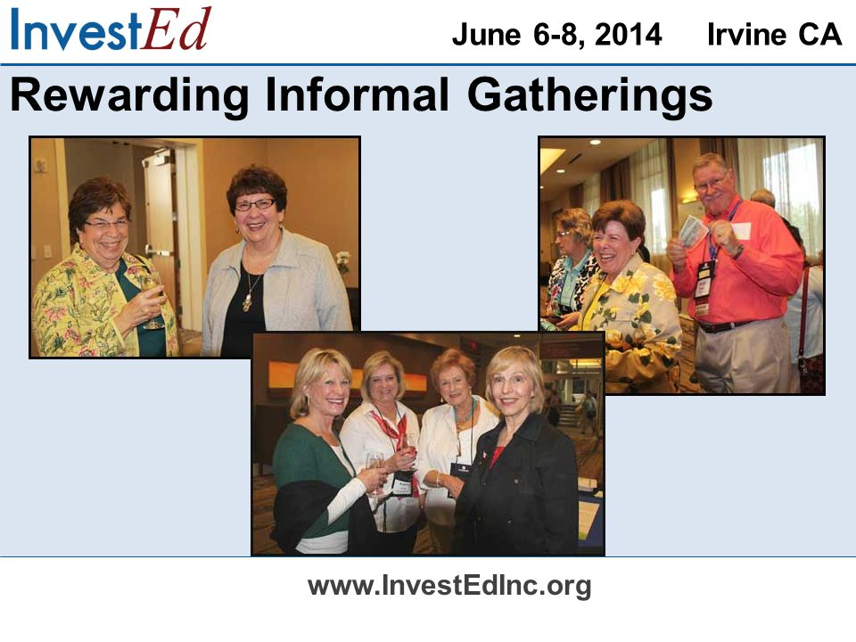 June 6-8, 2014 Irvine CA   Rewarding Informal Gatherings