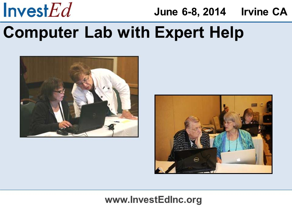 June 6-8, 2014 Irvine CA   Computer Lab with Expert Help