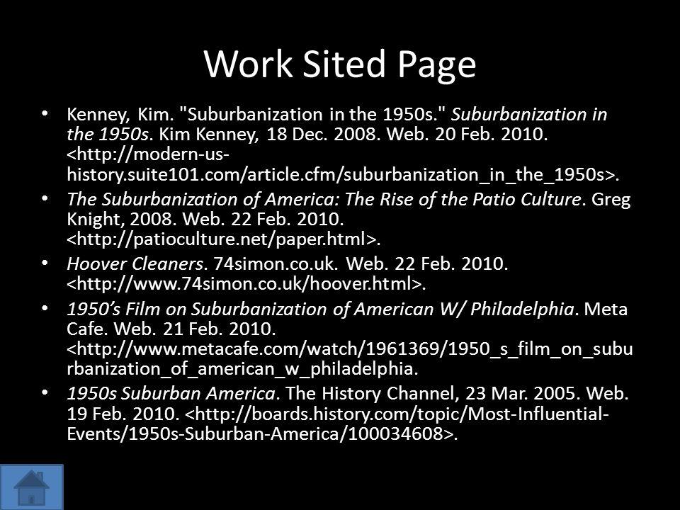 Work Sited Page Kenney, Kim. Suburbanization in the 1950s. Suburbanization in the 1950s.