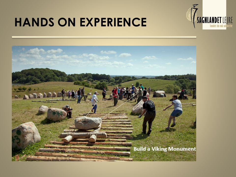 HANDS ON EXPERIENCE Build a Viking Monument