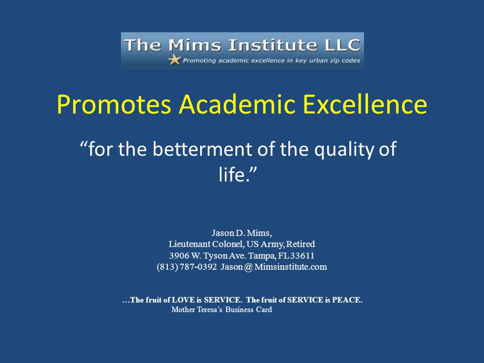 Promotes Academic Excellence for the betterment of the quality of life.