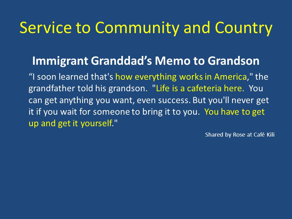 Service to Community and Country Immigrant Granddads Memo to Grandson I soon learned that s how everything works in America, the grandfather told his grandson.