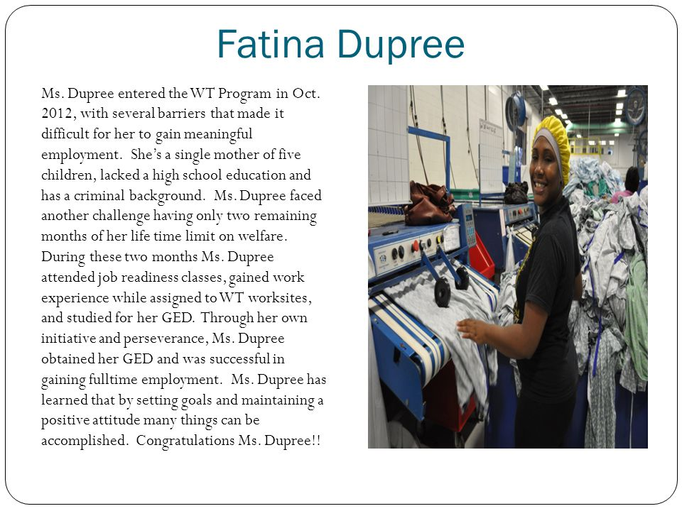 Fatina Dupree Ms. Dupree entered the WT Program in Oct.