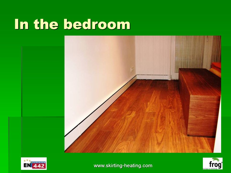 www.skirting-heating.com In the bedroom