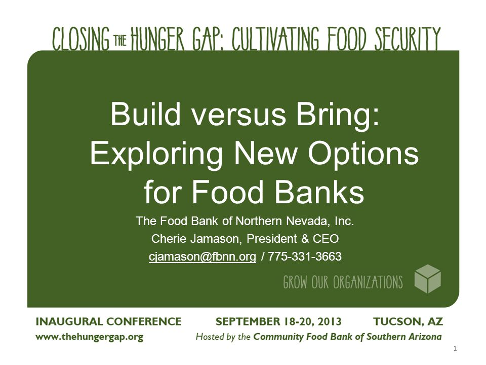 Build versus Bring: Exploring New Options for Food Banks The Food Bank of Northern Nevada, Inc.