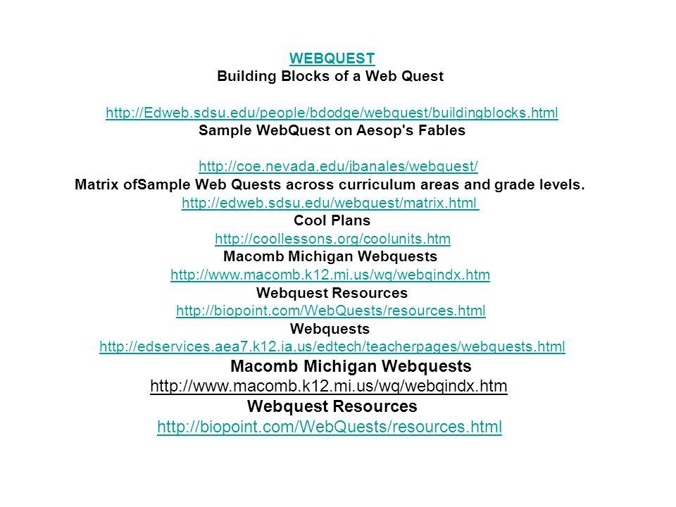 WEBQUEST Building Blocks of a Web Quest http://Edweb.sdsu.edu/people/bdodge/webquest/buildingblocks.html http://Edweb.sdsu.edu/people/bdodge/webquest/