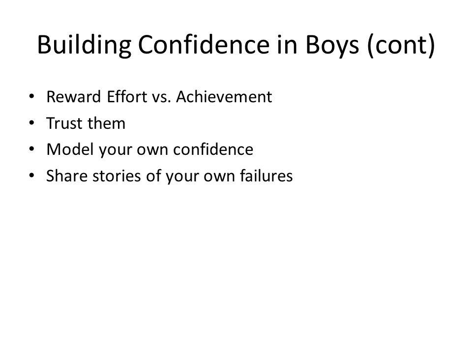 Building Confidence in Boys (cont) Reward Effort vs.
