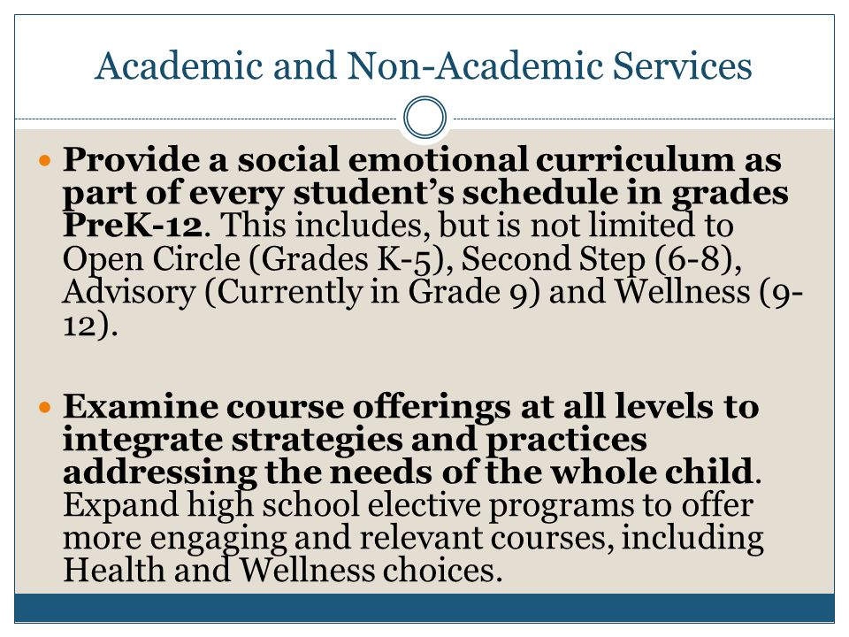 Academic and Non-Academic Services Provide a social emotional curriculum as part of every students schedule in grades PreK-12.