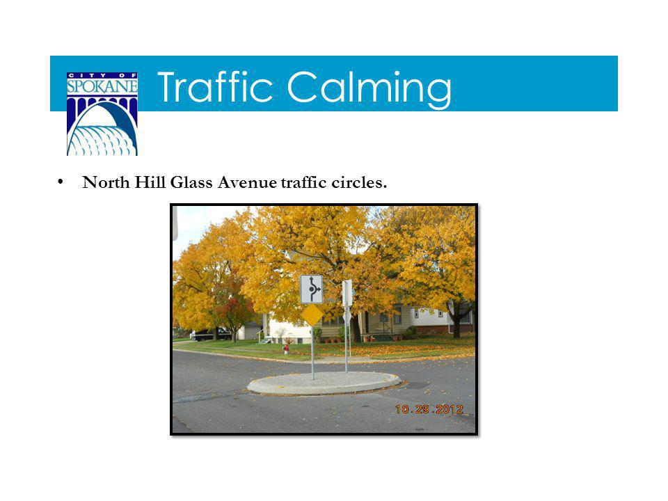 Traffic Calming North Hill Glass Avenue traffic circles.