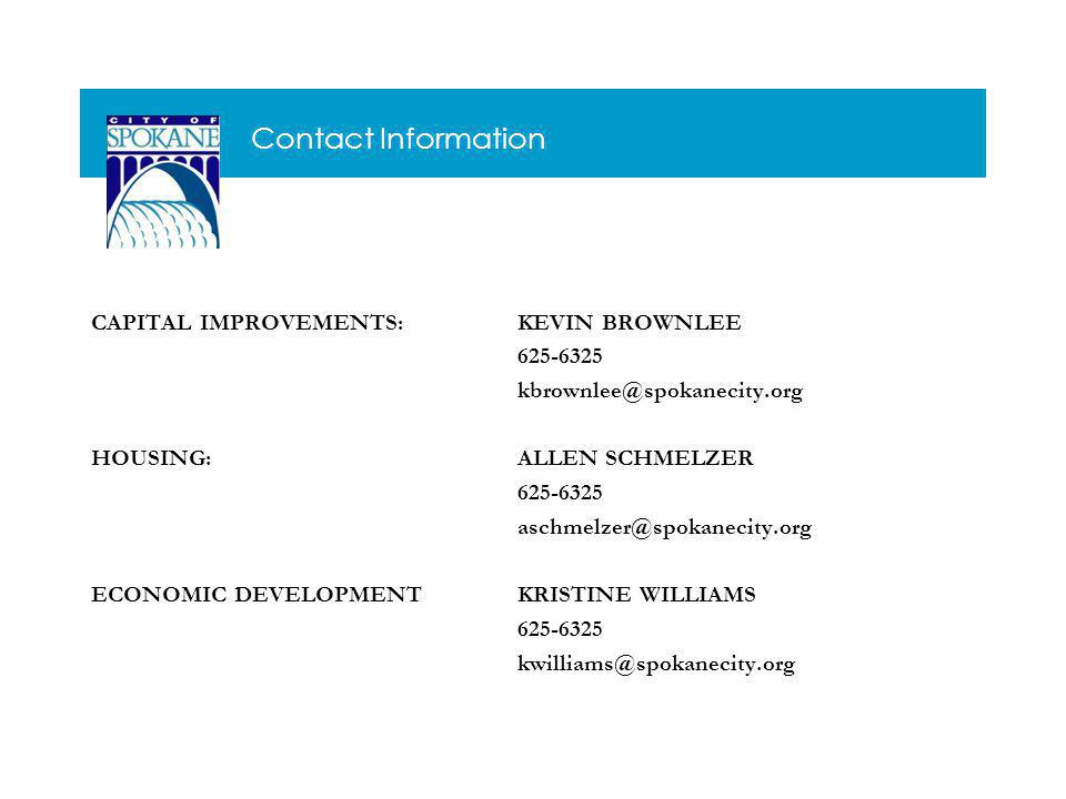 Contact Information CAPITAL IMPROVEMENTS: KEVIN BROWNLEE HOUSING:ALLEN SCHMELZER ECONOMIC DEVELOPMENTKRISTINE WILLIAMS