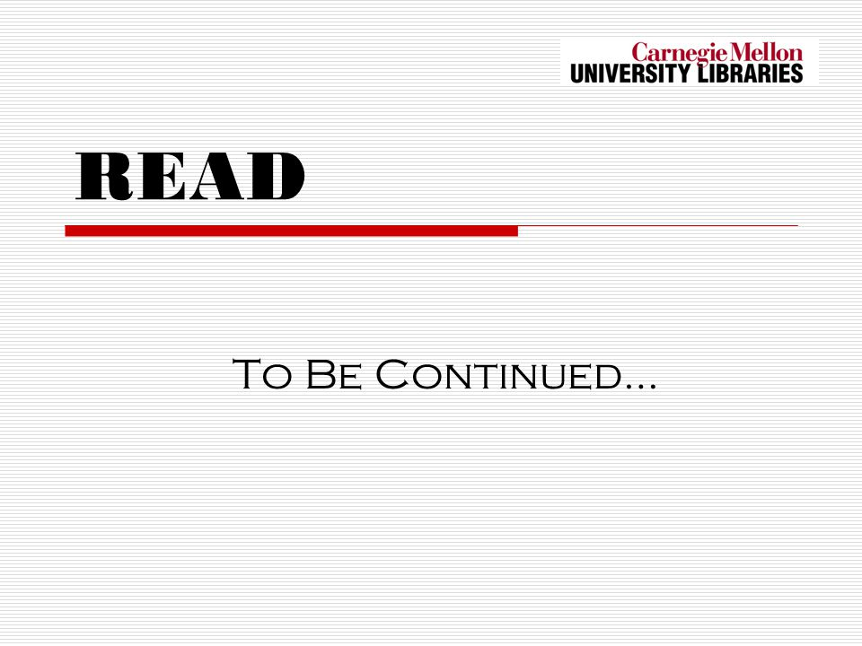 READ To Be Continued…