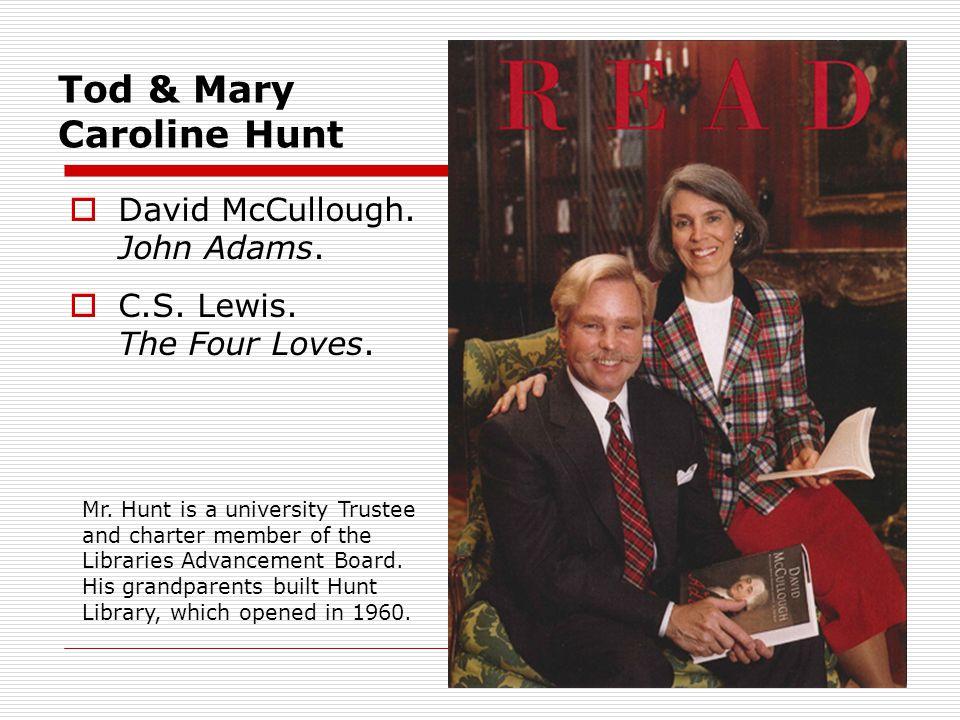 Tod & Mary Caroline Hunt David McCullough. John Adams.