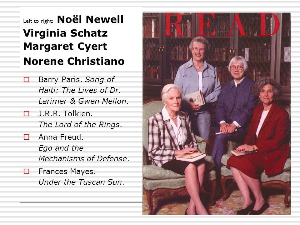 Left to right: Noël Newell Virginia Schatz Margaret Cyert Norene Christiano Barry Paris. Song of Haiti: The Lives of Dr. Larimer & Gwen Mellon. J.R.R.