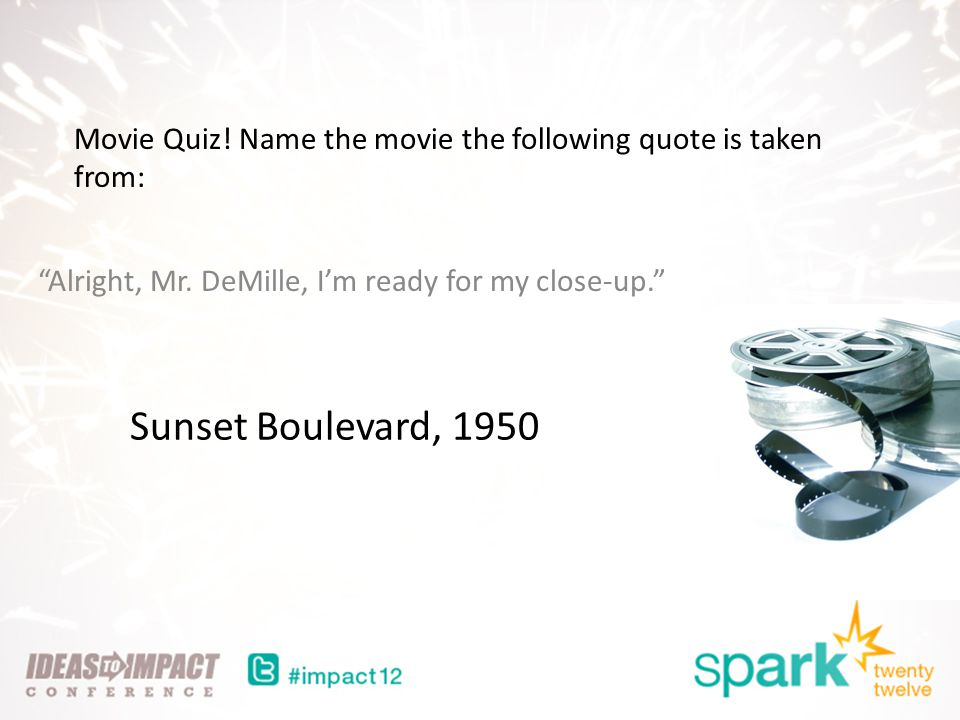 Movie Quiz. Name the movie the following quote is taken from: Alright, Mr.