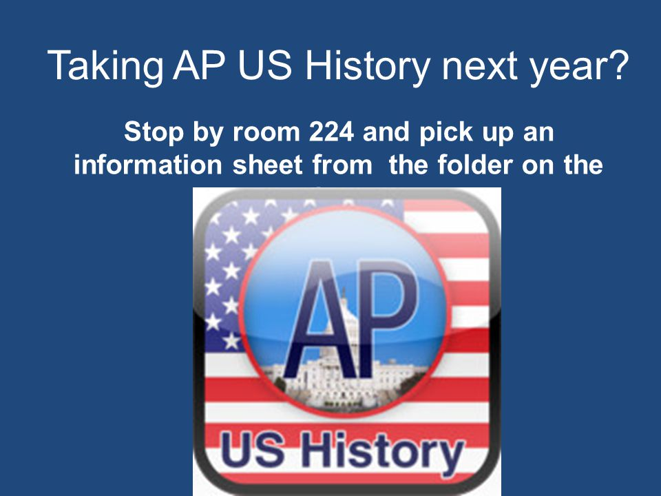 Taking AP US History next year.