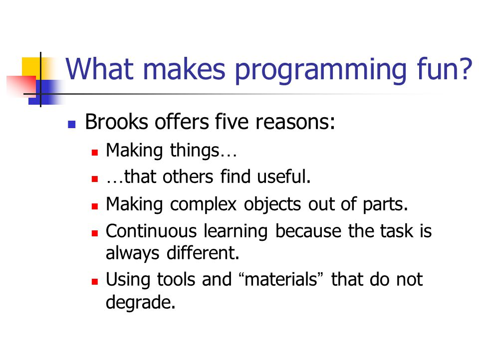 What causes problems.According to Brooks: Computers demand perfection.