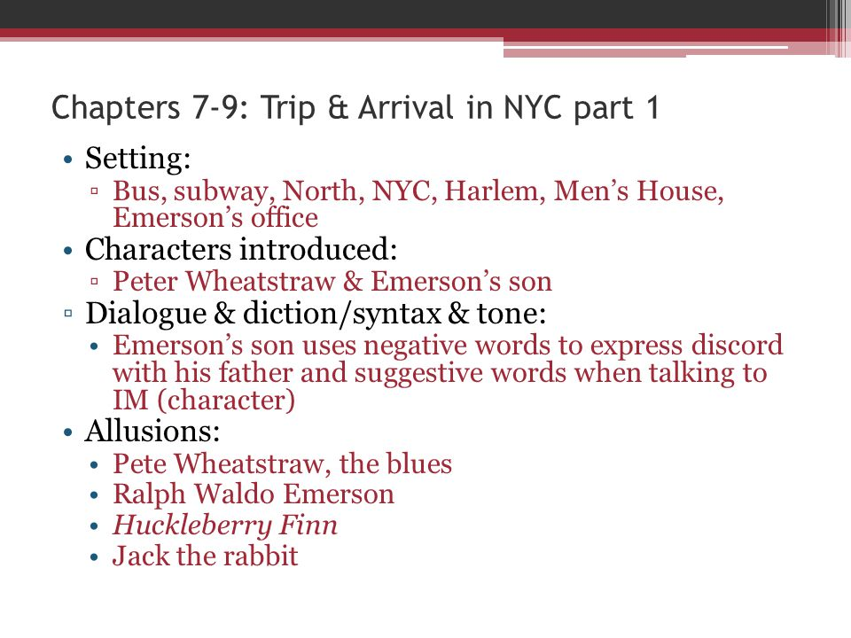 Chapters 7-9: Trip & Arrival in NYC part 1 Setting: Bus, subway, North, NYC, Harlem, Mens House, Emersons office Characters introduced: Peter Wheatstr