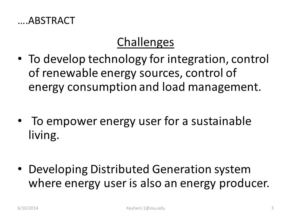 ….ABSTRACT Challenges To develop technology for integration, control of renewable energy sources, control of energy consumption and load management.