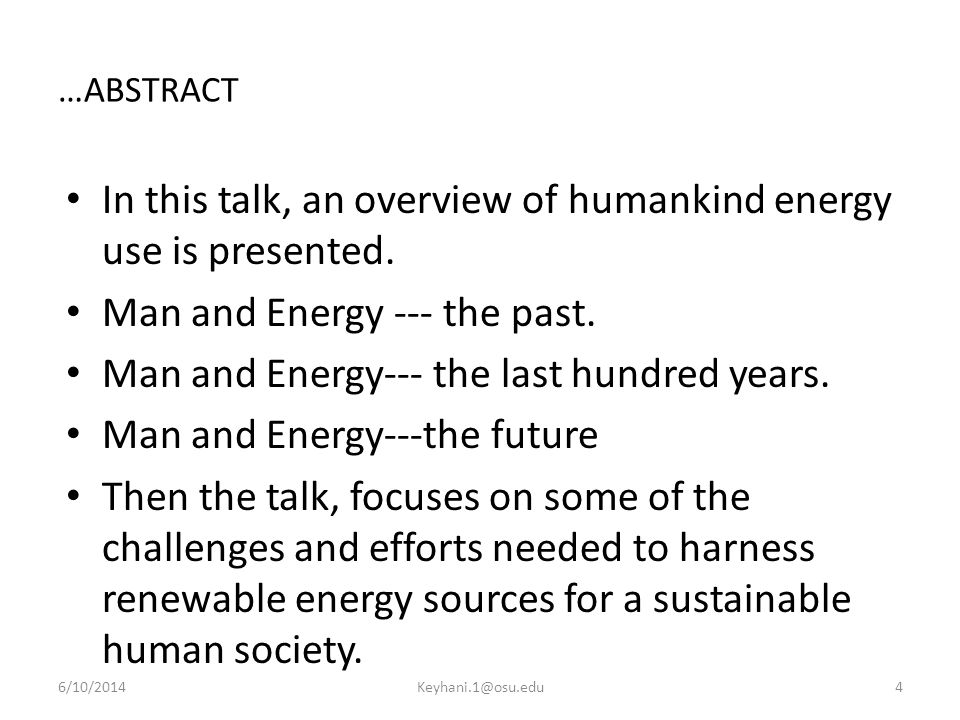 …ABSTRACT In this talk, an overview of humankind energy use is presented.