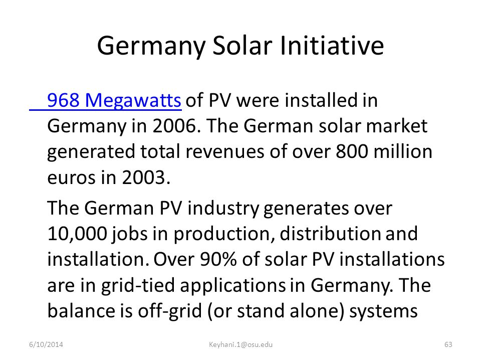 Germany Solar Initiative 968 Megawatts968 Megawatts of PV were installed in Germany in 2006.