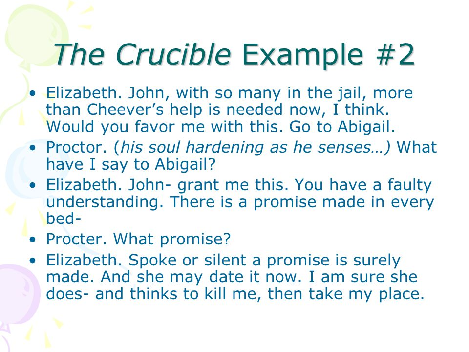 The Crucible Example #2 Elizabeth. John, with so many in the jail, more than Cheevers help is needed now, I think. Would you favor me with this. Go to