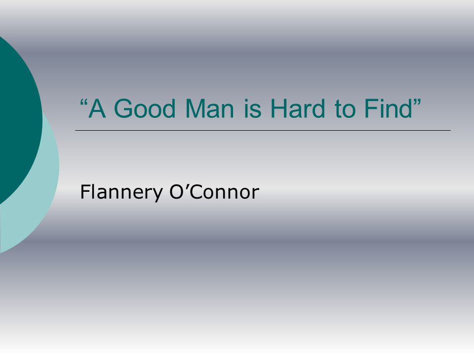 A Good Man is Hard to Find Flannery OConnor