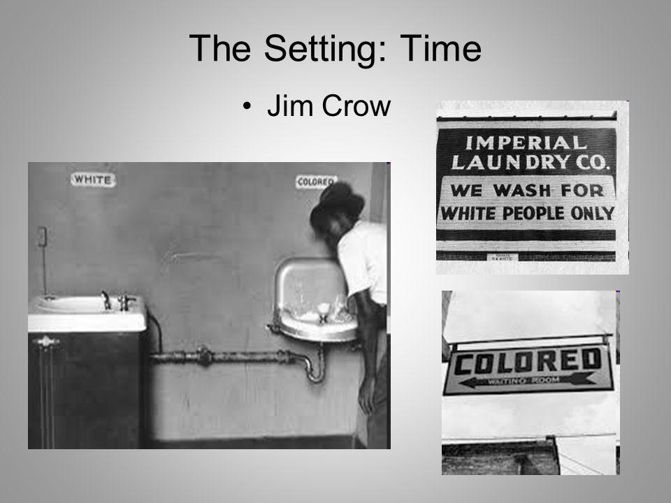 The Setting: Time Jim Crow