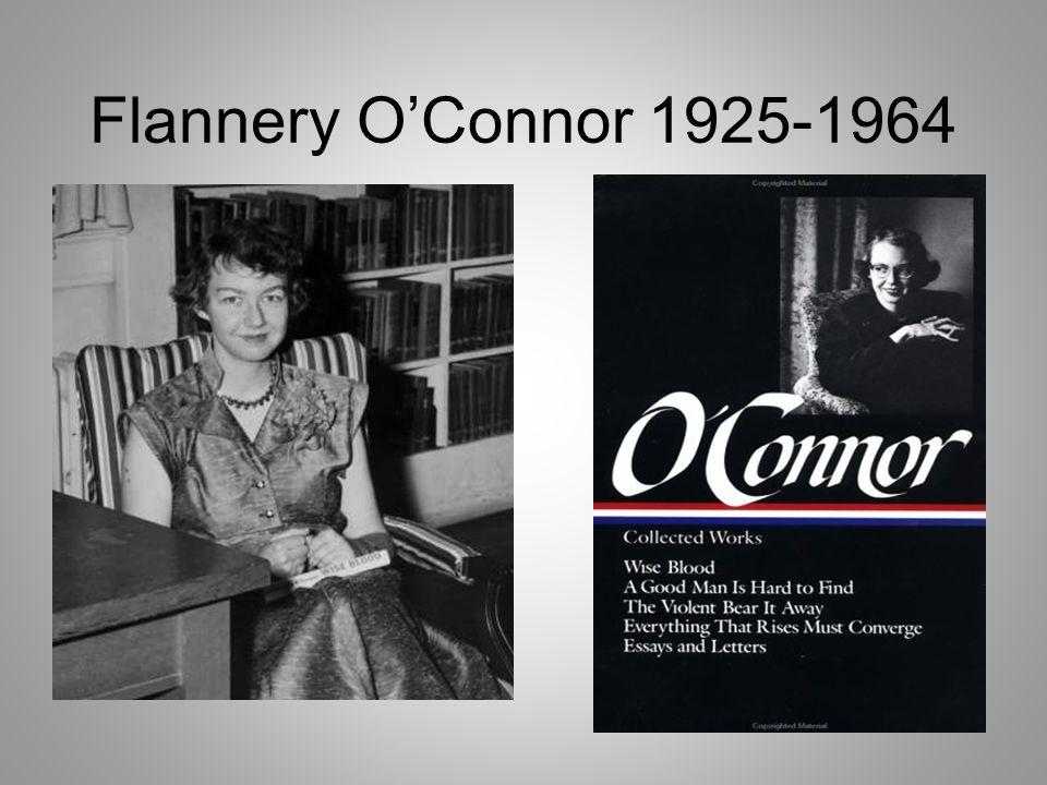 Flannery OConnor 1925-1964