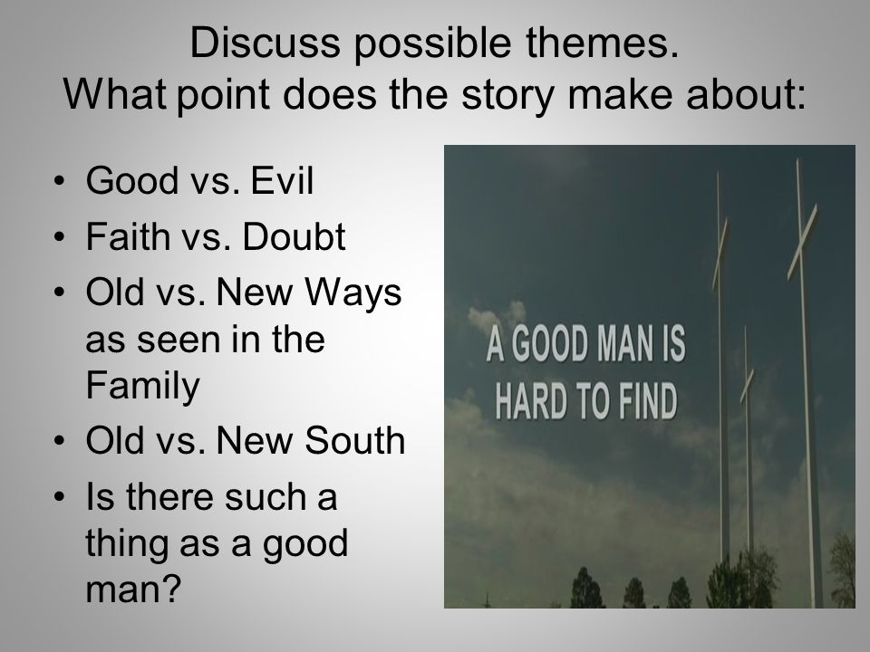 Discuss possible themes.What point does the story make about: Good vs.