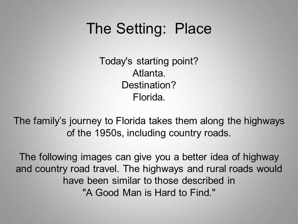The Setting: Place Today s starting point.Atlanta.