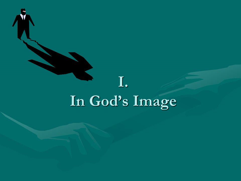 I. In Gods Image