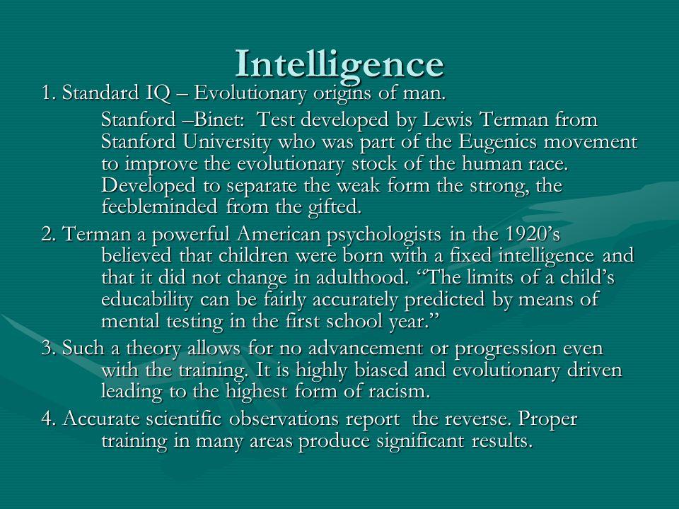 Intelligence 1. Standard IQ – Evolutionary origins of man.