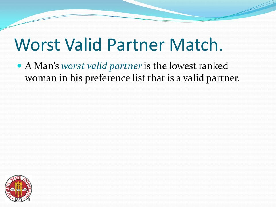 Worst Valid Partner Match.