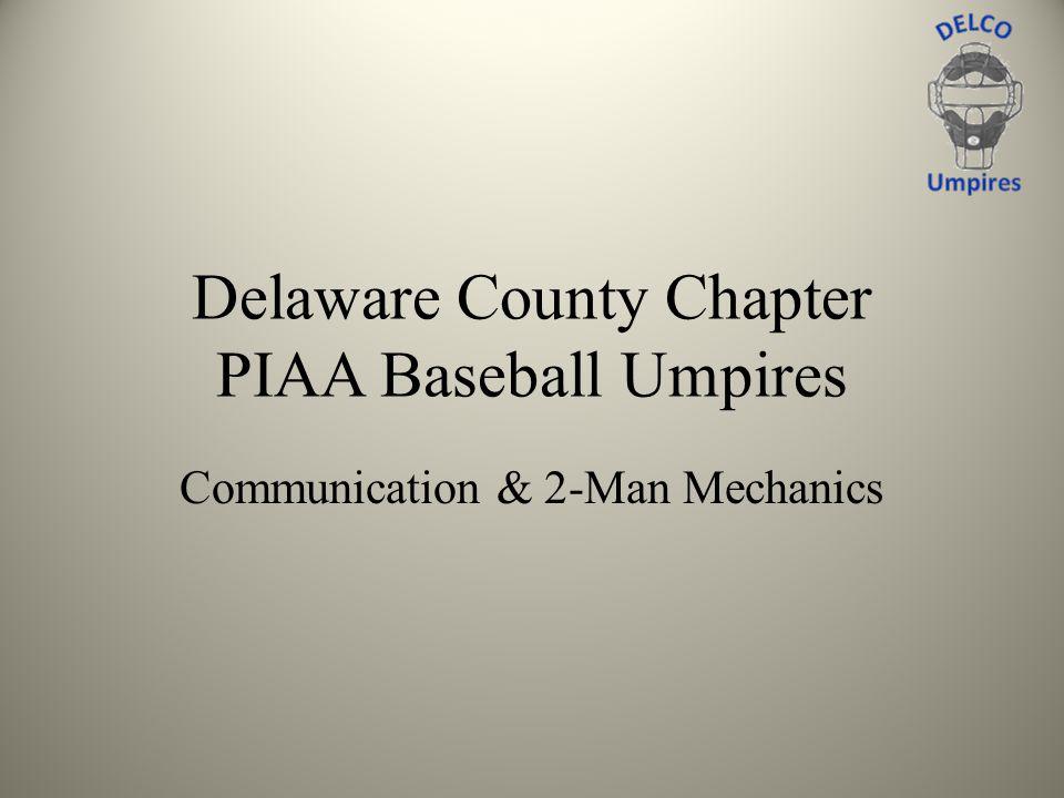 Delaware County Chapter PIAA Baseball Umpires Communication & 2-Man Mechanics