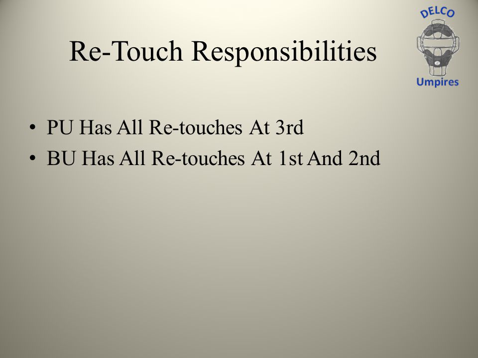 PU Has All Re-touches At 3rd BU Has All Re-touches At 1st And 2nd Re-Touch Responsibilities