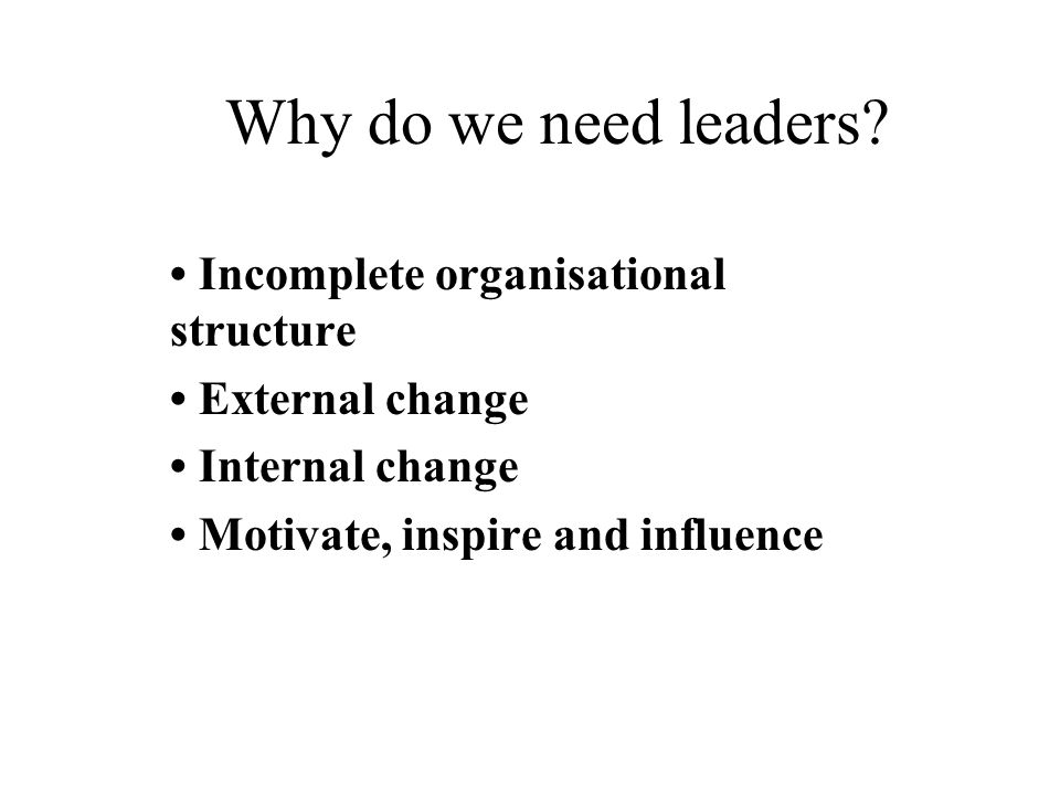 Why do we need leaders.