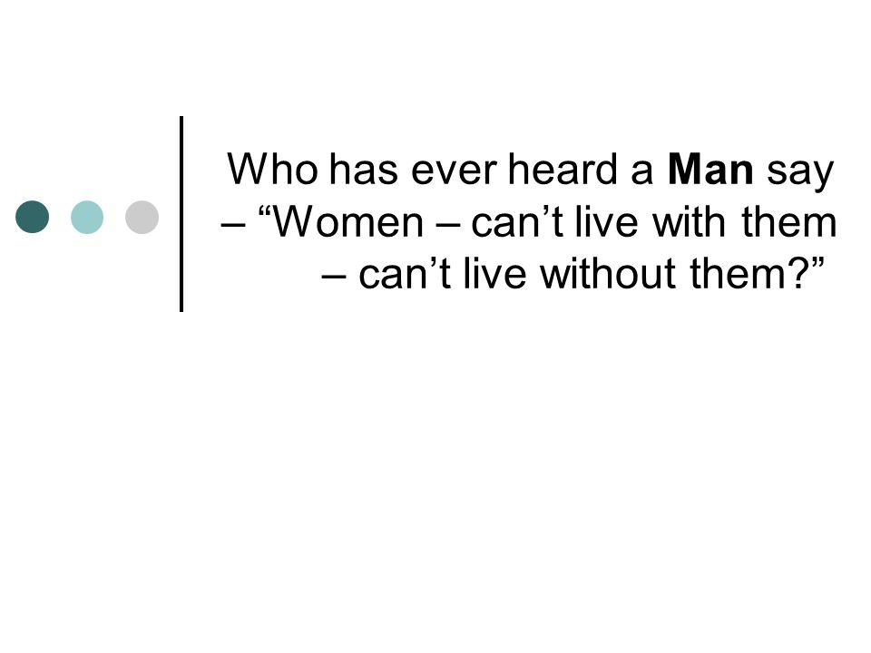 If you are a man, you are usually thinking…..