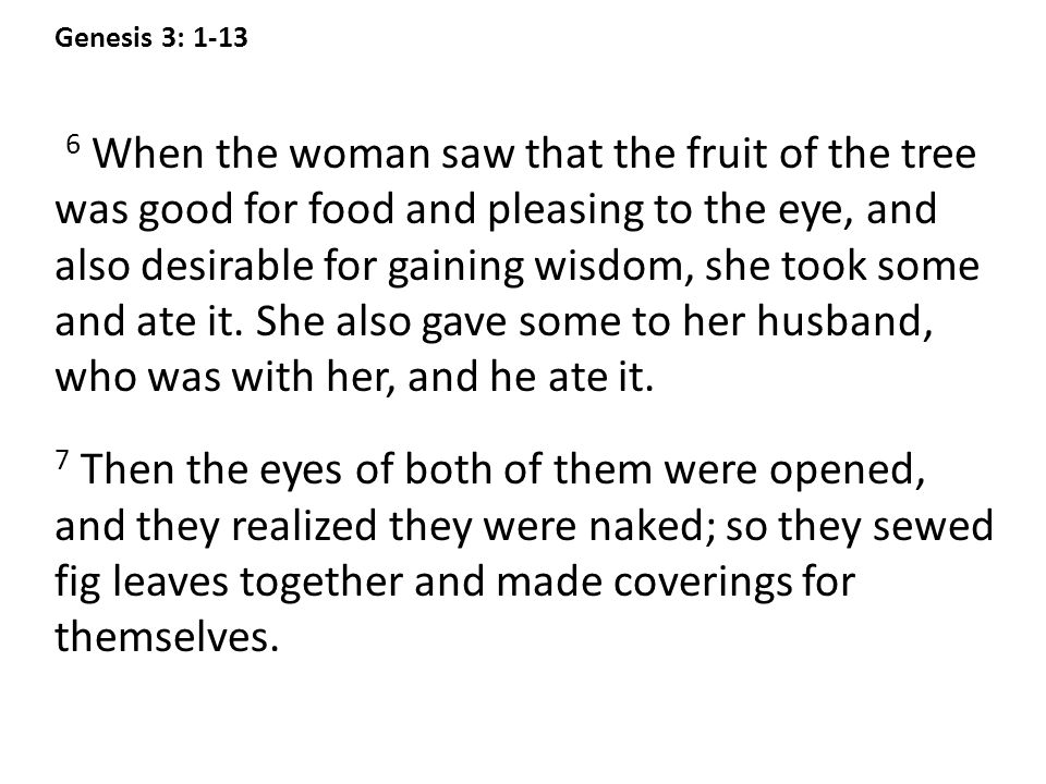 Discussion Questions Then the man and his wife heard the sound of the LORD God as he was walking in the garden in the cool of the day, and they hid from the LORD God...