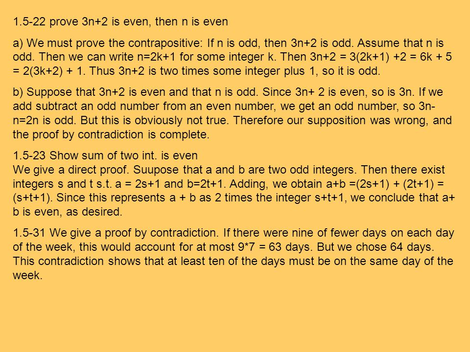 1.5-22 prove 3n+2 is even, then n is even a) We must prove the contrapositive: If n is odd, then 3n+2 is odd.